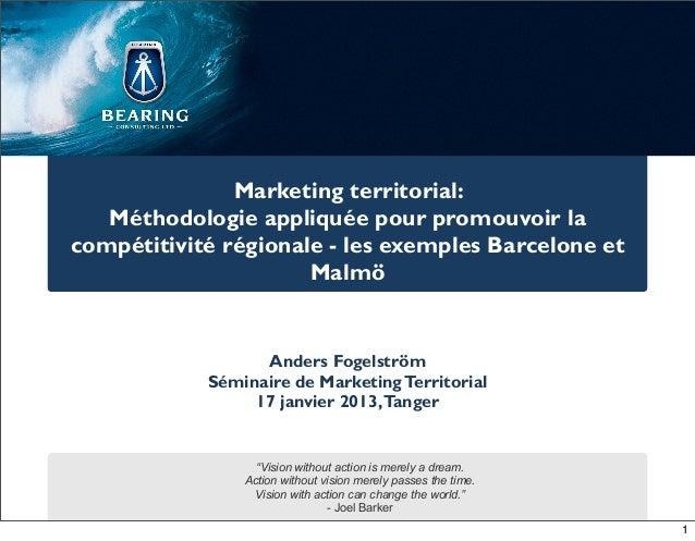 Marketing territorial:   Méthodologie appliquée pour promouvoir lacompétitivité régionale - les exemples Barcelone et     ...