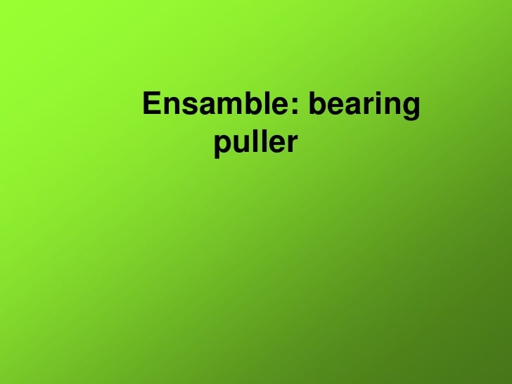 Bearing Puller Ppt : Bearing pulleroctubre
