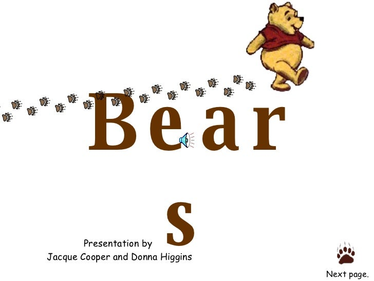 Bears Next page. Presentation by Jacque Cooper and Donna Higgins