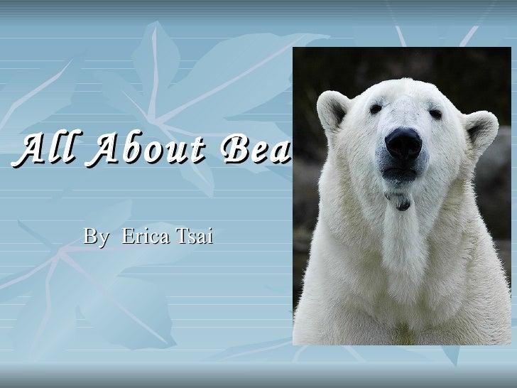 All About Bears   By  Erica Tsai