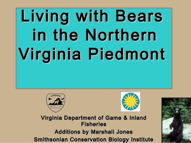 Living with Bears in the Northern Virginia Piedmont  Virginia Department of Game & Inland Fisheries Additions by Marshall ...
