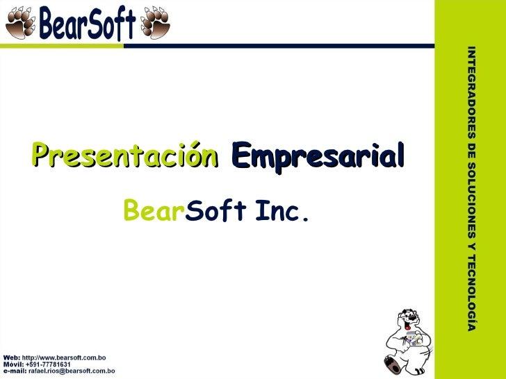 Presentación Empresarial     BearSoft Inc.