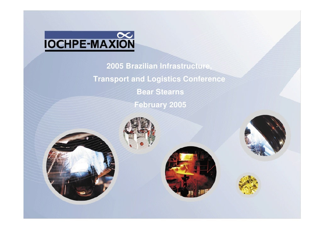 2005 Brazilian Infrastructure, Transport and Logistics Conference            Bear Stearns           February 2005