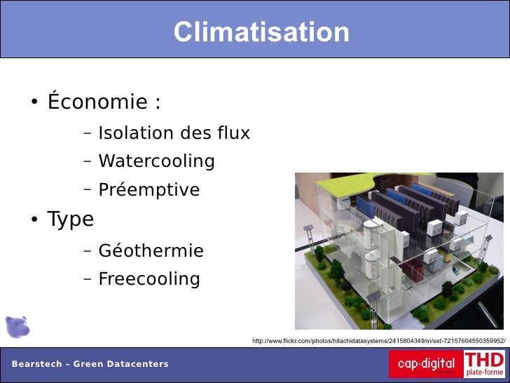 Climatisation   ●   Économie:             –   Isolation des flux             –   Watercooling             –   Préemptive ...
