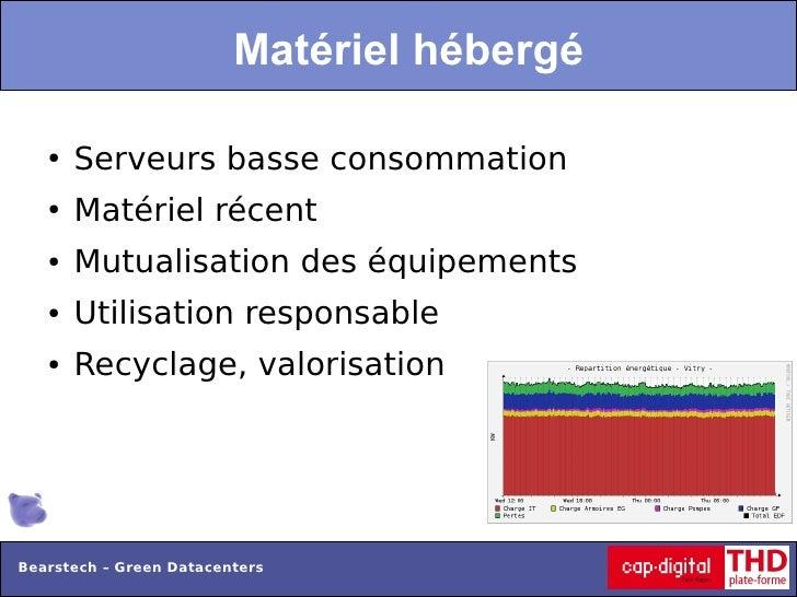 Matériel hébergé   ●   Serveurs basse consommation   ●   Matériel récent   ●   Mutualisation des équipements   ●   Utilisa...