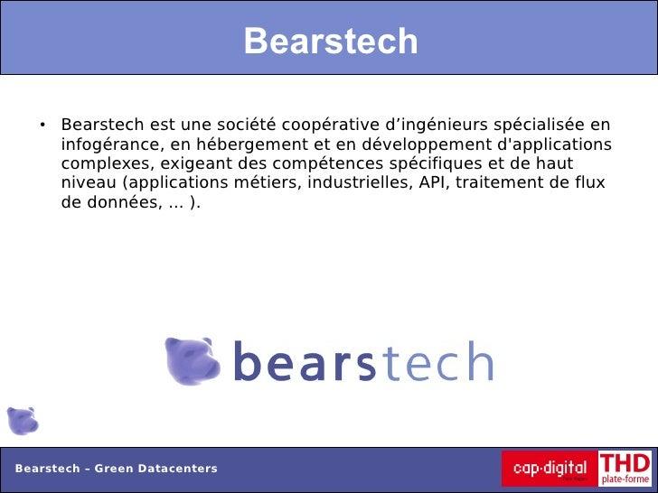 Bearstech   ●   Bearstech est une société coopérative d'ingénieurs spécialisée en       infogérance, en hébergement et en ...