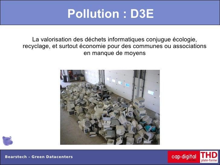 Pollution : D3E          La valorisation des déchets informatiques conjugue écologie,       recyclage, et surtout économie...