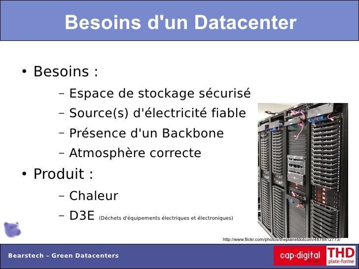 Besoins dun Datacenter   ●   Besoins:             –   Espace de stockage sécurisé             –   Source(s) délectricité ...