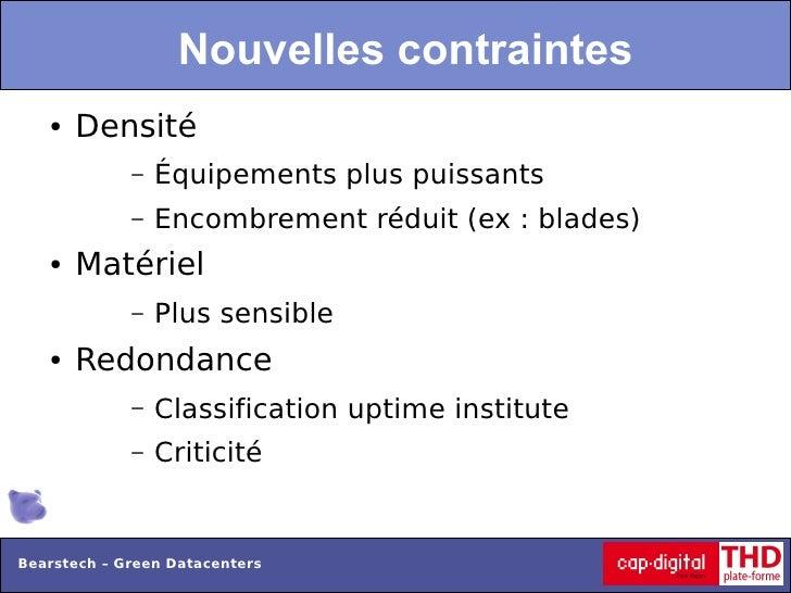 Nouvelles contraintes   ●   Densité             –   Équipements plus puissants             –   Encombrement réduit (ex : b...