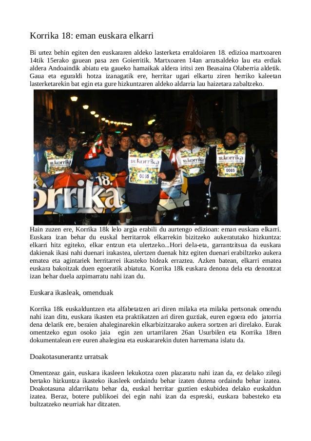 Korrika 18: eman euskara elkarriBi urtez behin egiten den euskararen aldeko lasterketa erraldoiaren 18. edizioa martxoaren...