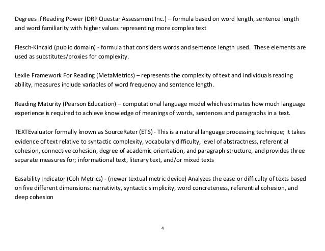 4 Degrees if Reading Power (DRP Questar Assessment Inc.) – formula based on word length, sentence length and word familiar...