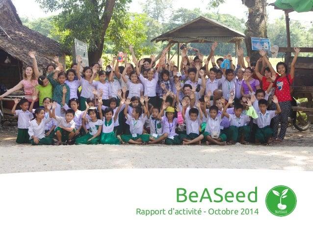 BeASeed Rapport d'activité - Octobre 2014