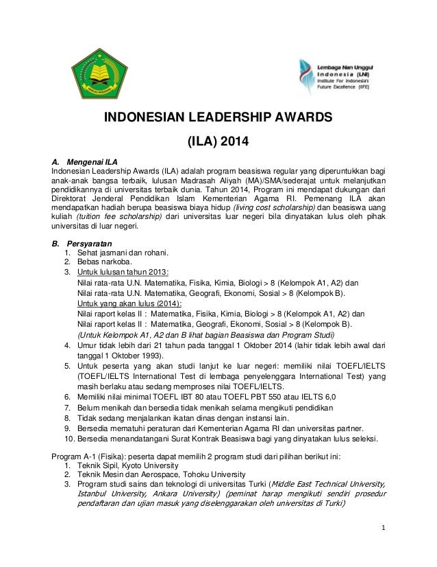 1    INDONESIAN LEADERSHIP AWARDS (ILA) 2014 A. Mengenai ILA Indonesian Leadership Awards (ILA) adalah program beasiswa re...
