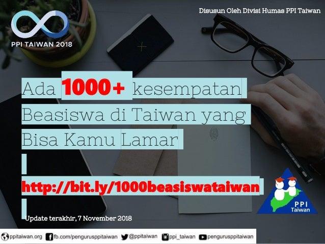 Ada 1000+ kesempatan Beasiswa di Taiwan yang Bisa Kamu Lamar http://bit.ly/1000beasiswataiwan Disusun Oleh Divisi Humas PP...