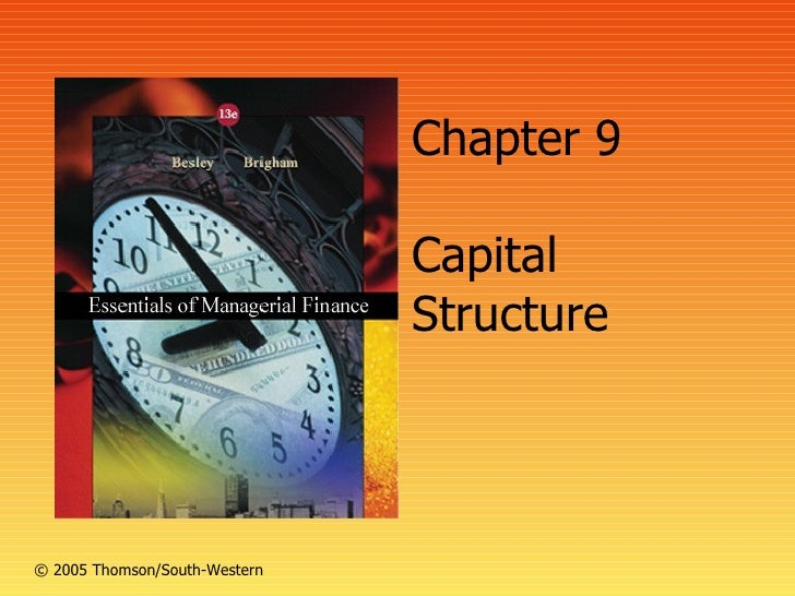 Chapter 9                               Capital                               Structure© 2005 Thomson/South-Western
