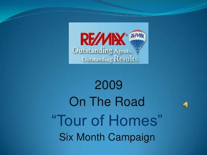 """2009 <br />On The Road <br />""""Tour of Homes""""<br />Six Month Campaign<br />"""