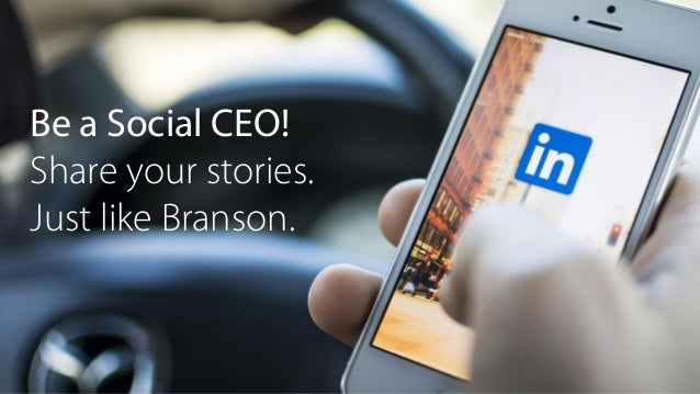 Be a Social CEO! Share your stories. Just like Branson.