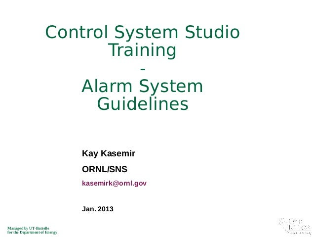 Managed by UT-Battelle for the Department of Energy Kay Kasemir ORNL/SNS kasemirk@ornl.gov Jan. 2013 Control System Studio...
