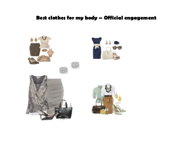 Best clothes for my body – Official engagement
