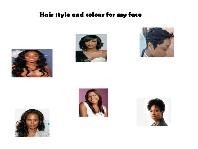 Hair style and colour for my face