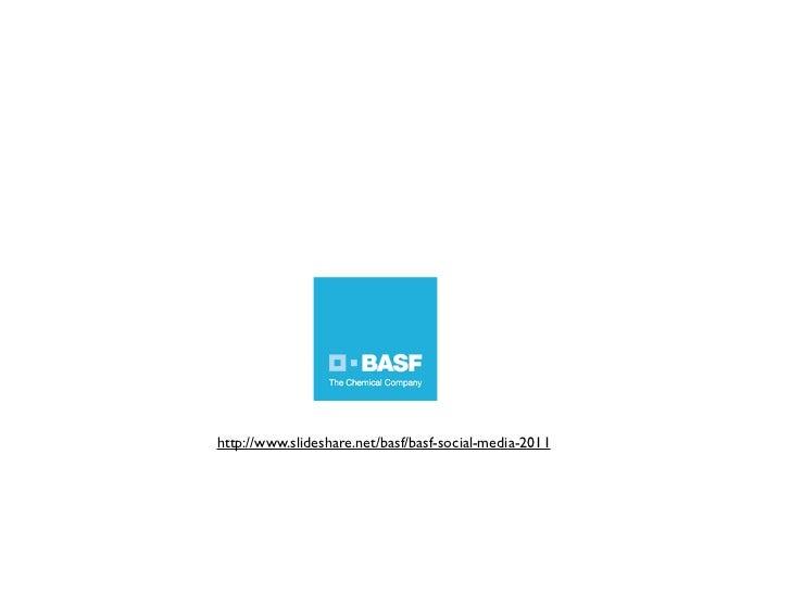 http://www.slideshare.net/basf/basf-social-media-2011