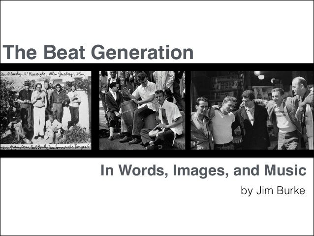 The Beat Generation  In Words, Images, and Music by Jim Burke