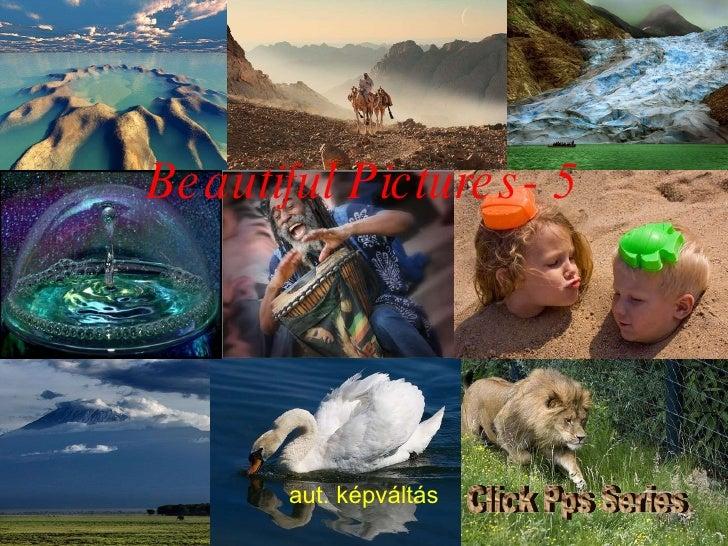 Beautiful Pictures- 5 aut. képváltás Click Pps Series