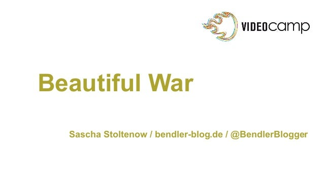Beautiful War Sascha Stoltenow / bendler-blog.de / @BendlerBlogger