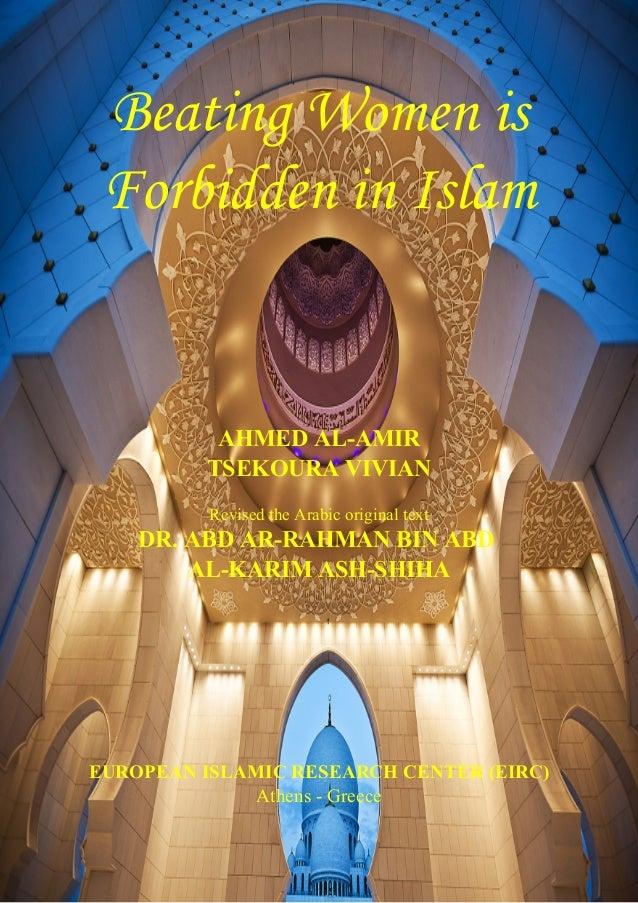 2 Beating Women is Forbidden in Islam AHMED AL-AMIR TSEKOURA VIVIAN Revised the Arabic original text DR. ABD AR-RAHMAN BIN...