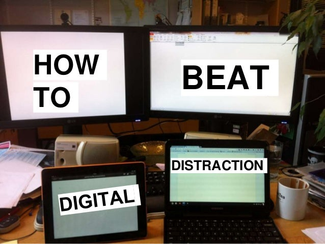 HOW TO BEAT DISTRACTION