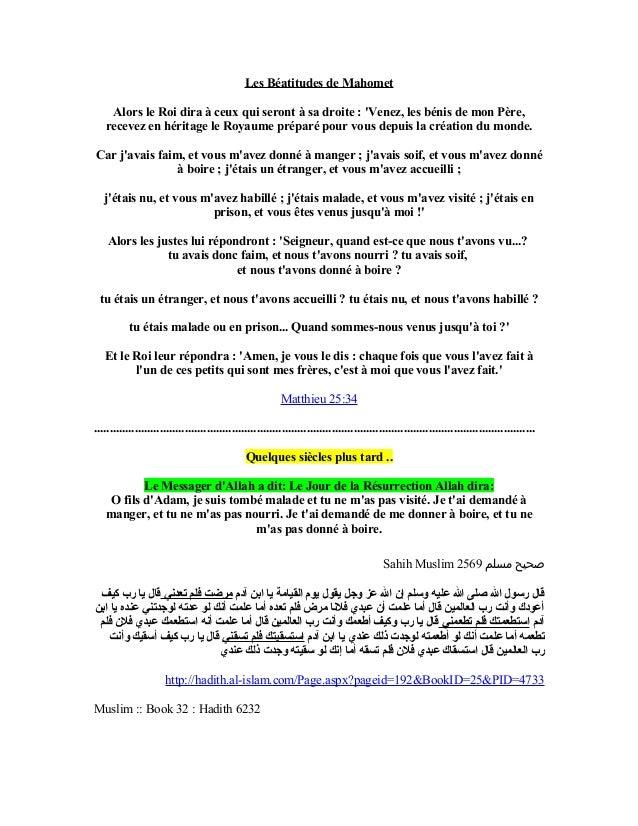 Les Béatitudes de Mahomet    Alors le Roi dira à ceux qui seront à sa droite : Venez, les bénis de mon Père,   recevez en ...