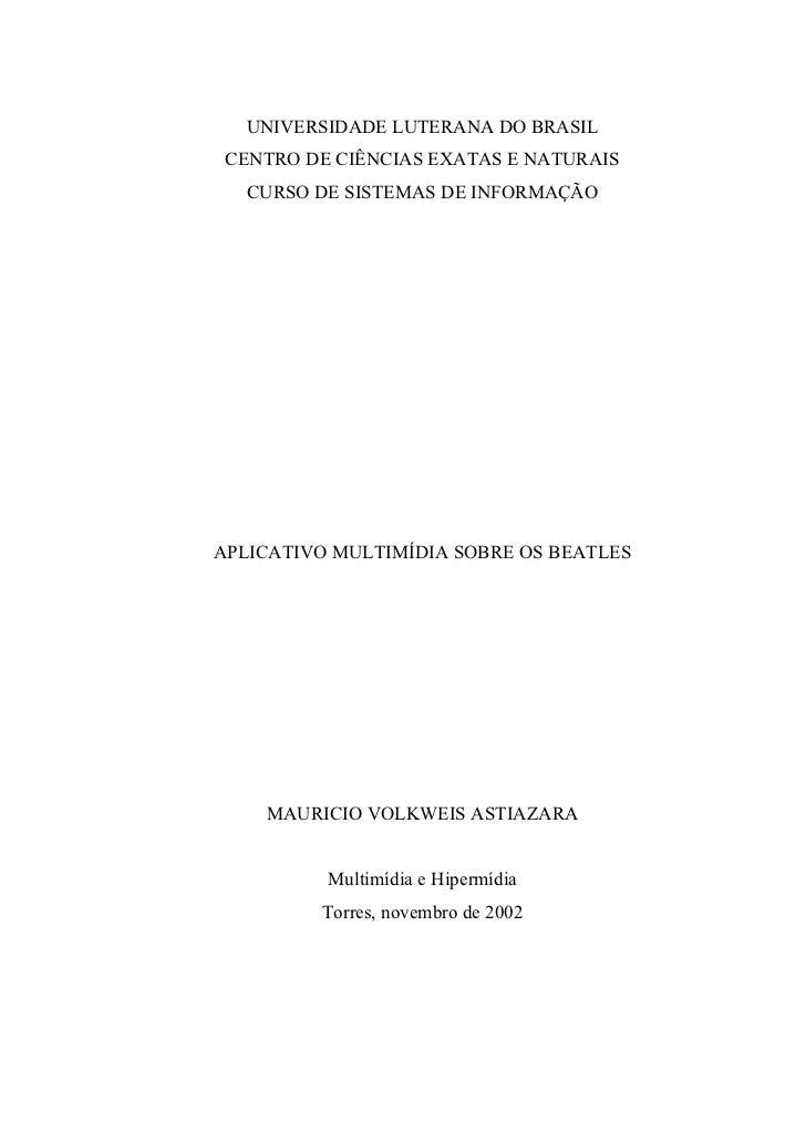 UNIVERSIDADE LUTERANA DO BRASIL CENTRO DE CIÊNCIAS EXATAS E NATURAIS   CURSO DE SISTEMAS DE INFORMAÇÃOAPLICATIVO MULTIMÍDI...