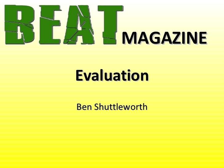 MAGAZINEEvaluationBen Shuttleworth