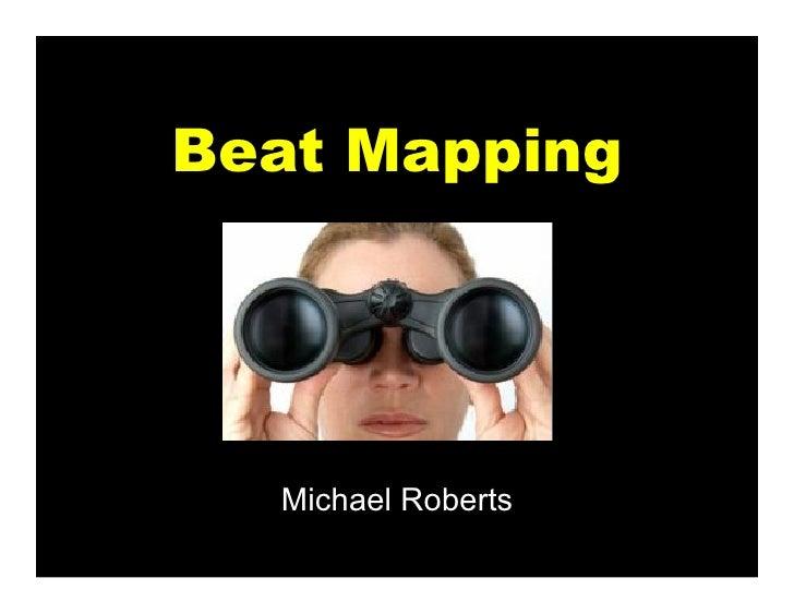 Beat Mapping  Michael Roberts