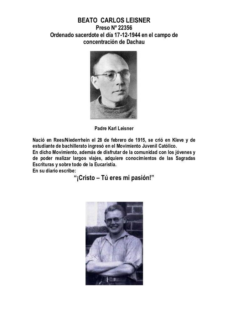 BEATO CARLOS LEISNER                         Preso Nº 22356        Ordenado sacerdote el día 17-12-1944 en el campo de    ...