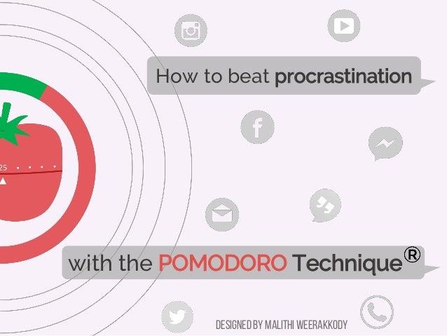 How to beat procrastination with the POMODORO Technique Designed by Malithi Weerakkody