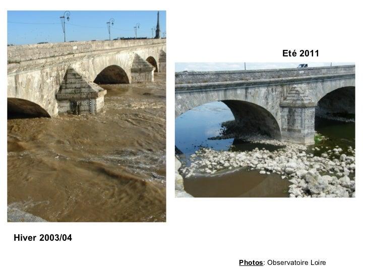 Eté 2011 Hiver 2003/04 Photos : Observatoire Loire