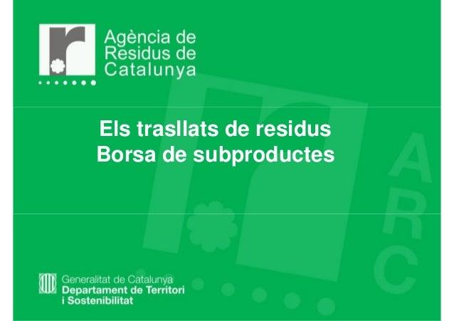 Els trasllats de residusBorsa de subproductes