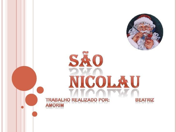 São Nicolau<br />Trabalho realizado por:                     Beatriz  Amorim<br />