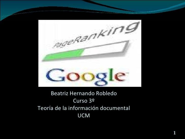 Beatriz Hernando Robledo               Curso 3ºTeoría de la información documental                 UCM                    ...