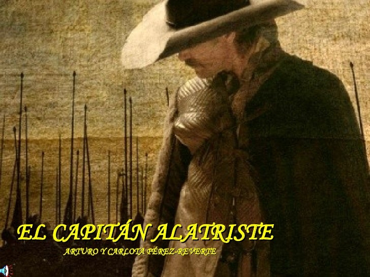 EL CAPITÁN ALATRISTE    ARTURO Y CARLOTA PÉREZ-REVERTE