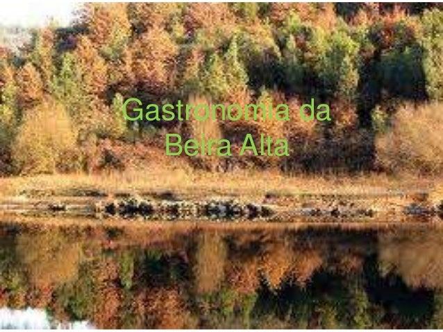 GASTRONOMIA DA BEIRA ALTA     Gastronomia da        Beira Alta