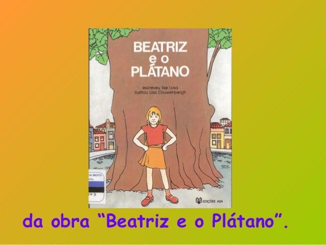 """da obra """"Beatriz e o Plátano""""."""