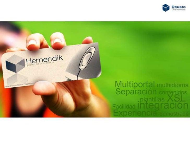2¿Qué es Hemendik?Es un sistema de gestión de contenidos(Content Management System o CMS): software que se utilizaprincipa...