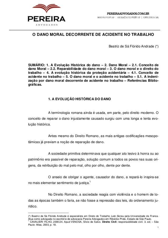 1 O DANO MORAL DECORRENTE DE ACIDENTE NO TRABALHO Beatriz de Sá Flórido Andrade (*) SUMÁRIO: 1. A Evolução Histórica do da...