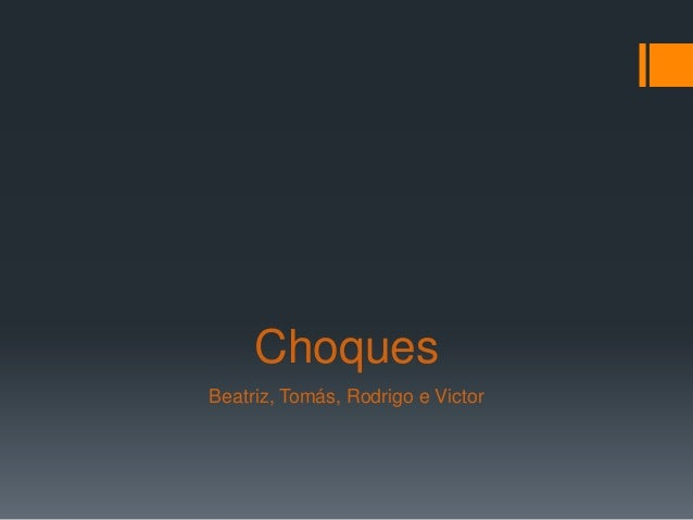 Choques Beatriz, Tomás, Rodrigo e Victor