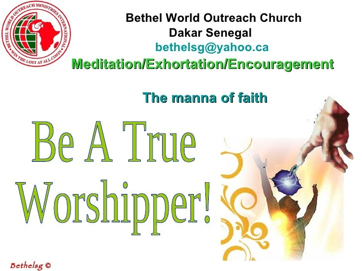 Bethel World Outreach Church Dakar Senegal    [email_address]   Meditation/Exhortation/Encouragement     The manna of fai...
