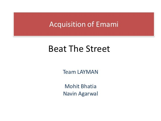 Acquisition of EmamiBeat The Street   Team LAYMAN   Mohit Bhatia   Navin Agarwal