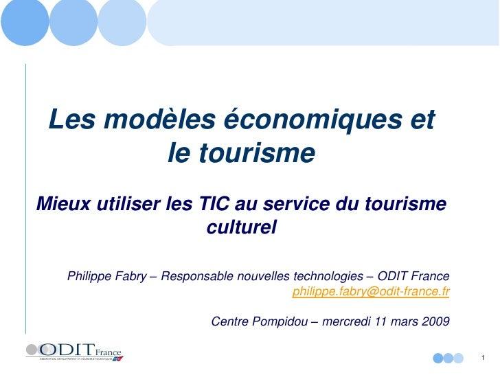 Les modèles économiques et         le tourisme Mieux utiliser les TIC au service du tourisme                     culturel ...