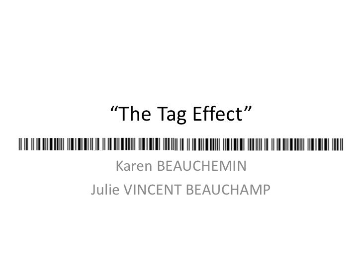 """ The Tag Effect"" Karen BEAUCHEMIN Julie VINCENT BEAUCHAMP"